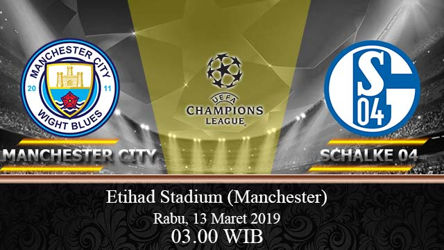 Manchester-City Vs-Schalke-04-13-Maret-2019