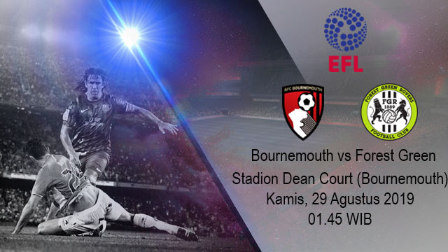 Prediksi Bola AFC Bournemouth vs Forest Green Rovers 29 Agustus 2019