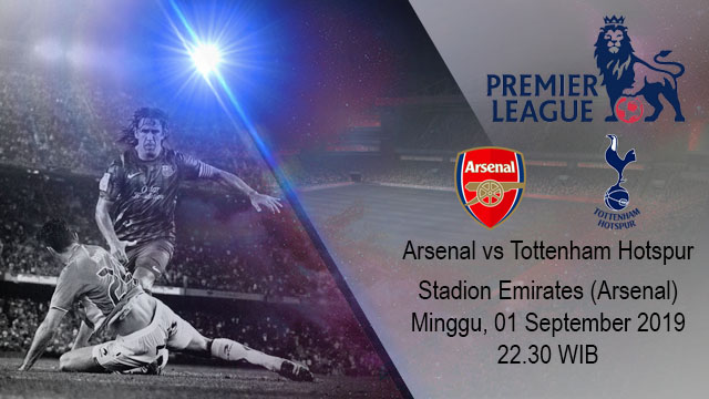 Prediksi Bola Arsenal vs Tottenham Hotspur 01 September 2019