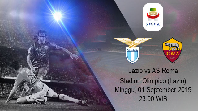 Prediksi Bola Lazio vs AS Roma 01 September 2019