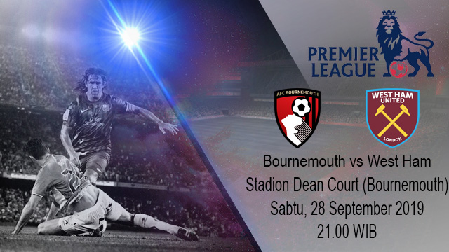 Prediksi Bola AFC Bournemouth Vs West Ham United 28 September 2019