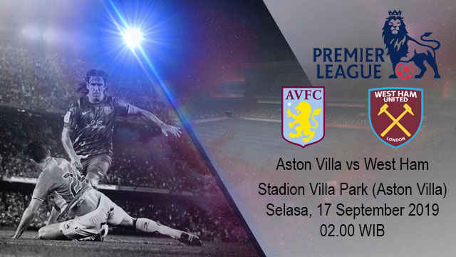 Prediksi Bola Aston Villa vs West Ham 17 September 2019