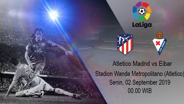 Prediksi Bola Atletico Madrid vs Eibar 02 September 2019