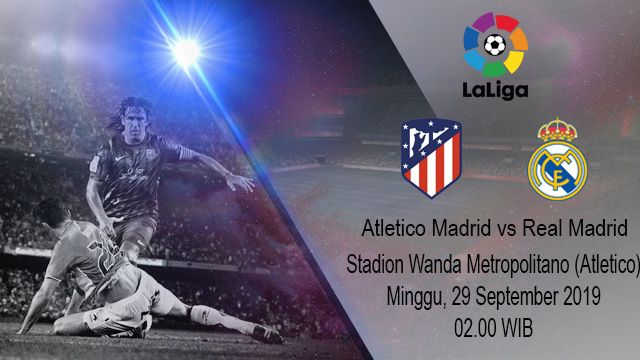Prediksi Bola Atletico Madrid vs Real Madrid 29 September 2019