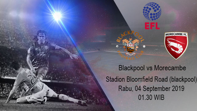 Prediksi Bola Blackpool vs Morecambe 04 September 2019