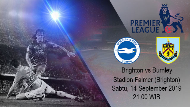 Prediksi Bola Brighton & Hove Albion vs Burnley 14 September 2019