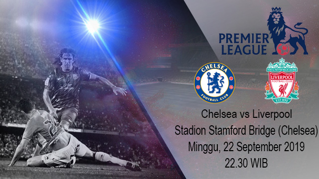 Prediksi Bola Chelsea vs Liverpool 22 September 2019