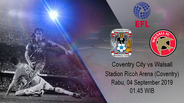 Prediksi Bola Coventry City Vs Walsall 04 September 2019