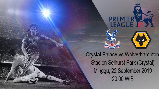 Prediksi Bola Crystal Palace vs Wolverhampton 22 September 2019