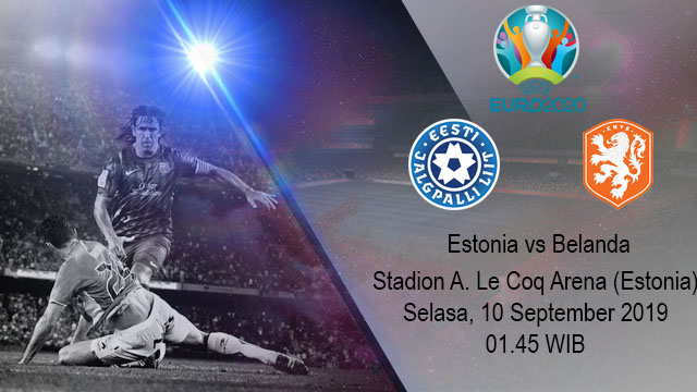 Prediksi Bola Estonia vs Belanda 10 September 2019
