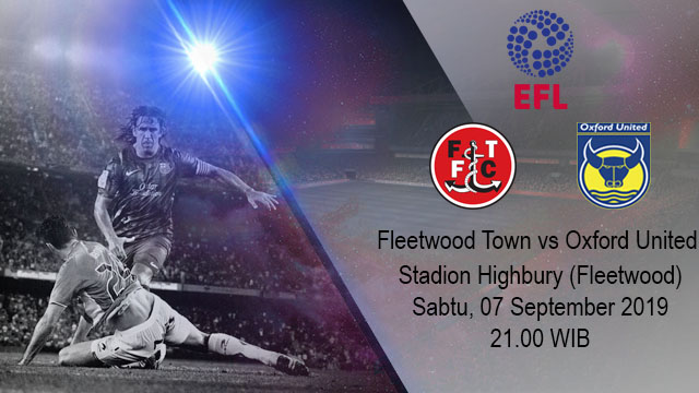 Prediksi Bola Fleetwood Town vs Oxford United 07 September 2019