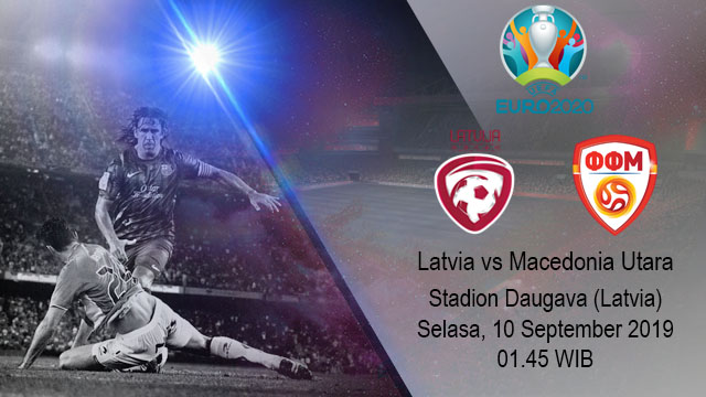 Prediksi Bola Latvia vs Macedonia Utara 10 September 2019