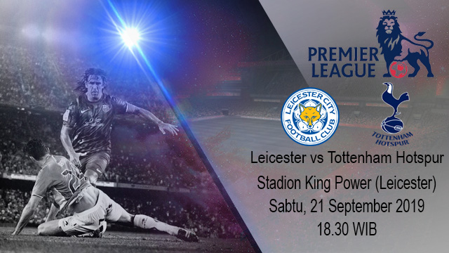 Prediksi Bola Leicester City vs Tottenham Hotspur 21 September 2019