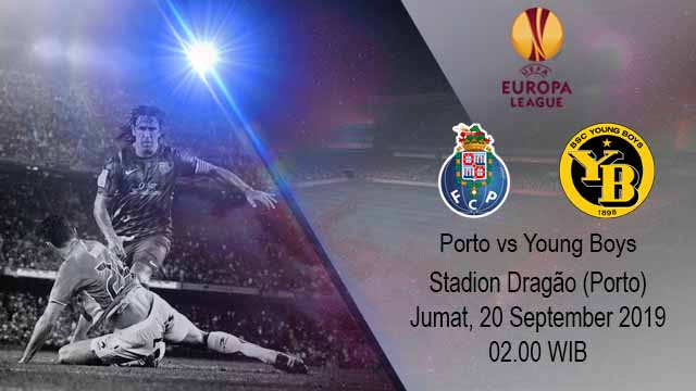 Prediksi Bola Porto vs Young Boys 20 September 2019