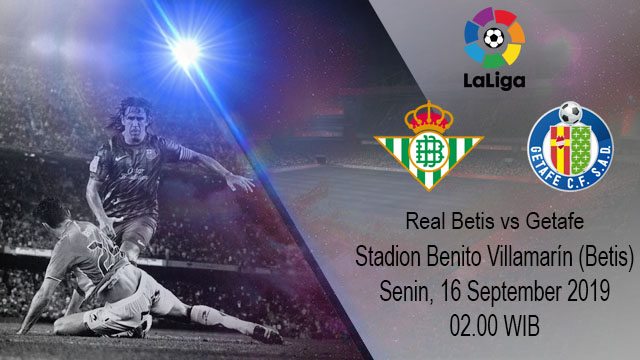 Prediksi Bola Real Betis vs Getafe 16 September 2019