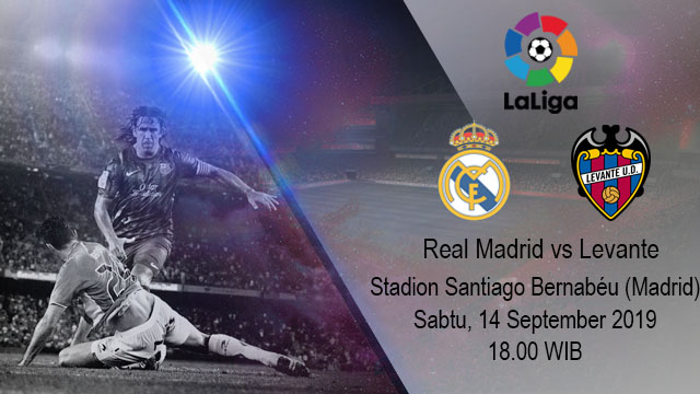 Prediksi Bola Real Madrid vs Levante 14 September 2019