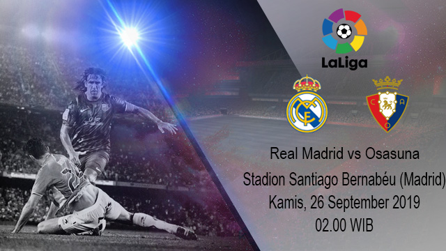 Prediksi Bola Real Madrid vs Osasuna 26 September 2019