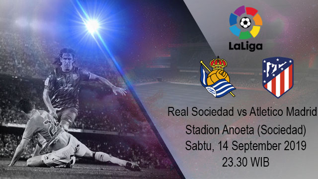 Prediksi Bola Real Sociedad vs Atletico Madrid 14 September 2019