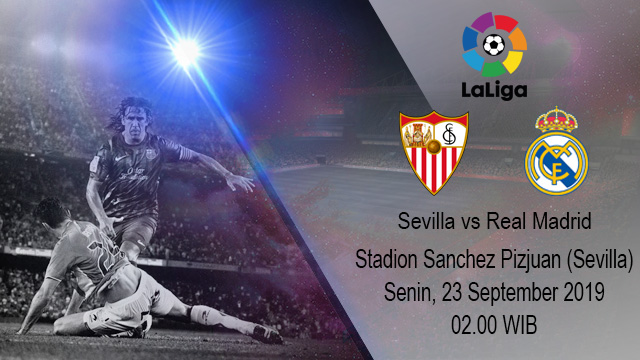 Prediksi Bola Sevilla vs Real Madrid 23 September 2019
