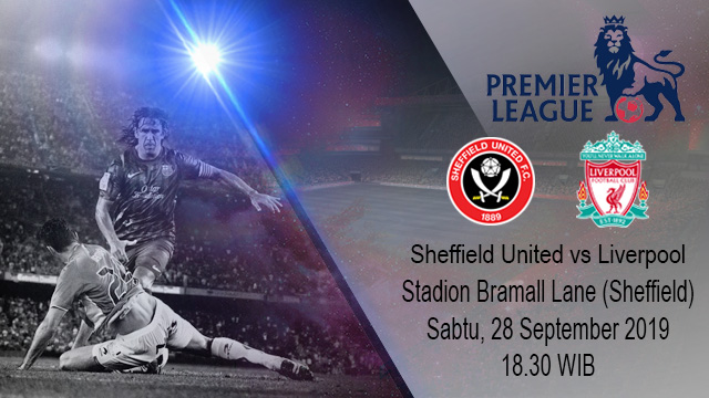 Prediksi Bola Sheffield United vs Liverpool 28 September 2019