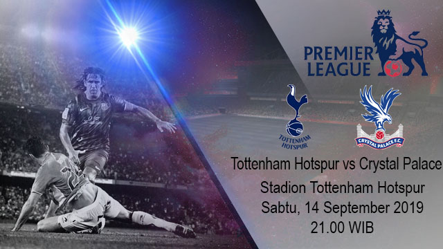 Prediksi Bola Tottenham Hotspur vs Crystal Palace 14 September 2019