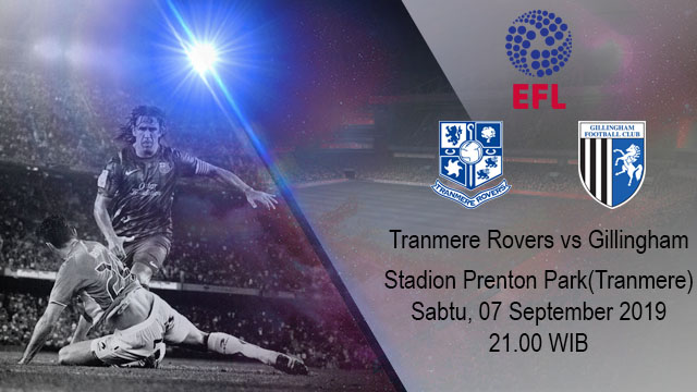 Prediksi Bola Tranmere Rovers vs Gillingham 07 September 2019