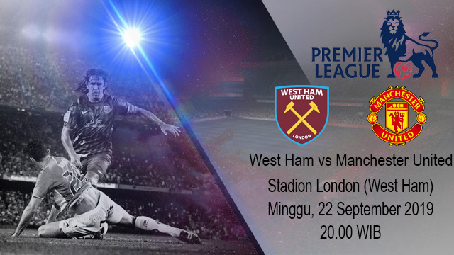 Prediksi Bola West Ham United vs Manchester United 22 September 2019