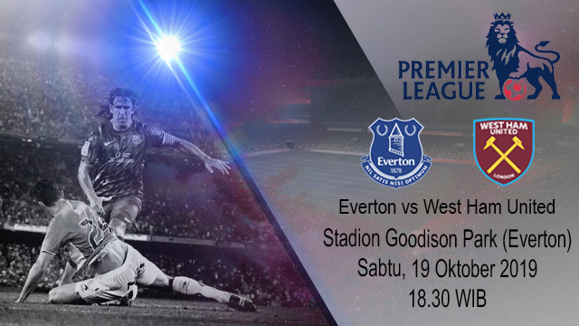 Prediksi Bola Everton Vs West Ham United 19 Oktober 2019