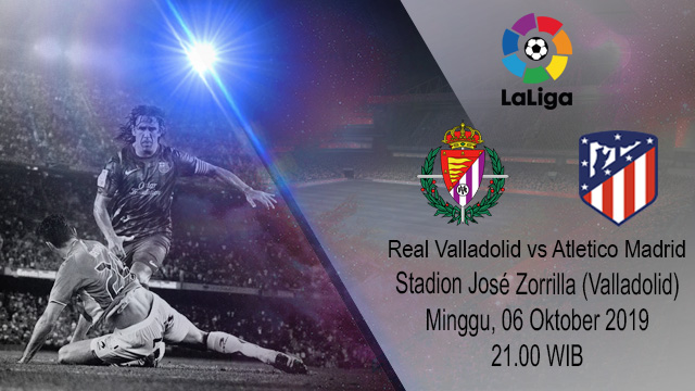 Prediksi Bola Real Valladolid vs Atletico Madrid 06 Oktober 2019