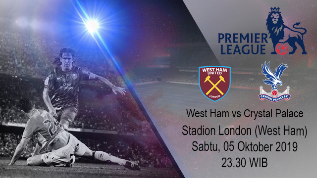 Prediksi Bola West Ham United vs Crystal Palace 05 Oktober 2019