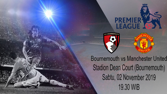 Prediksi AFC Bournemouth vs Manchester United 02 November 2019