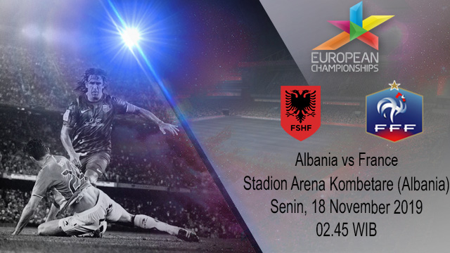 Prediksi Albania vs France 18 November 2019
