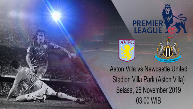 Prediksi Aston Villa Vs Newcastle United 26 November 2019
