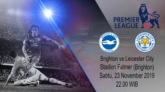 Prediksi Brighton And Hove Albion vs Leicester City 23 November 2019