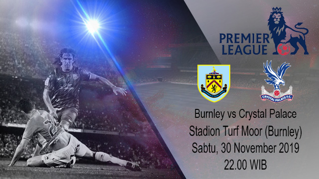 Prediksi Burnley vs Crystal Palace 30 November 2019
