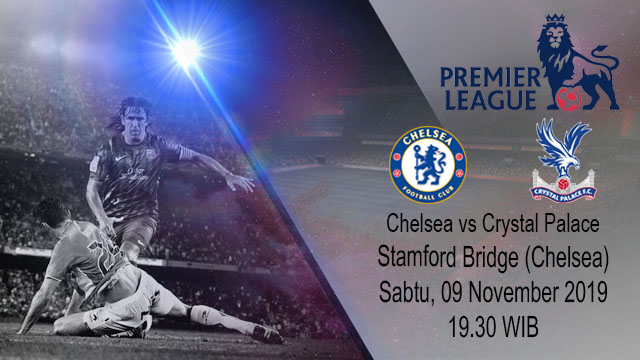 Prediksi Chelsea vs Crystal Palace 09 November 2019