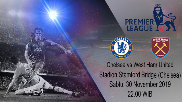 Prediksi Chelsea vs West Ham United 30 November 2019