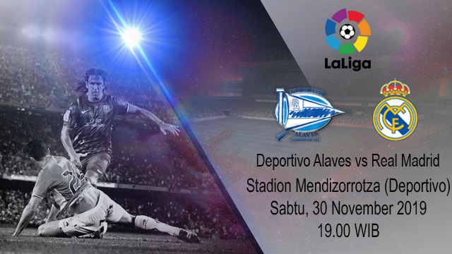 Prediksi Deportivo Alaves vs Real Madrid 30 November 2019