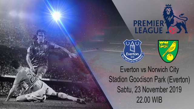 Prediksi Everton vs Norwich City 23 November 2019