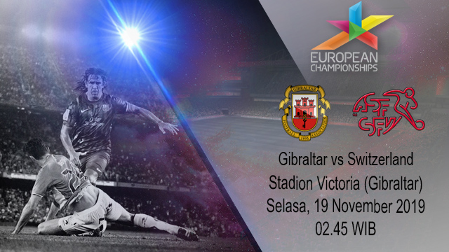 Prediksi Gibraltar vs Switzerland 19 November 2019