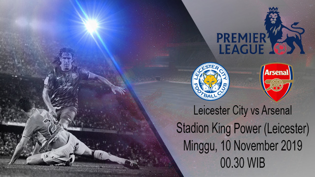 Prediksi Leicester City vs Arsenal 10 November 2019