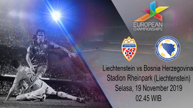 Prediksi Liechtenstein vs Bosnia Herzegovina 19 November 2019