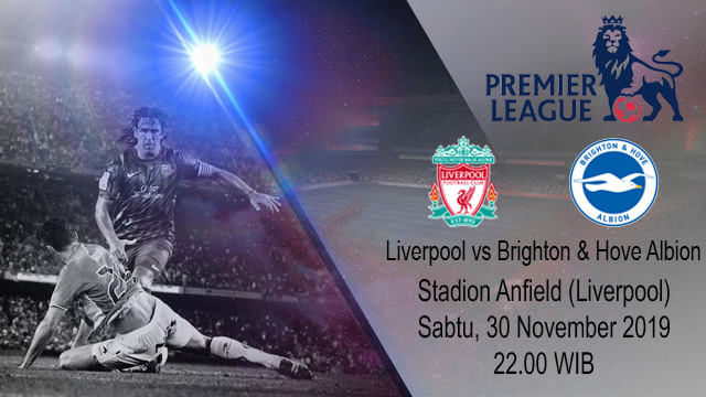 Prediksi Liverpool vs Brighton & Hove Albion 30 November 2019