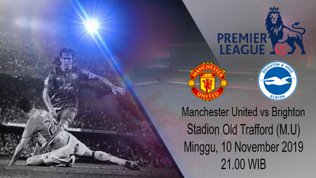 Prediksi Manchester United vs Brighton And Hove Albion 10 November 2019