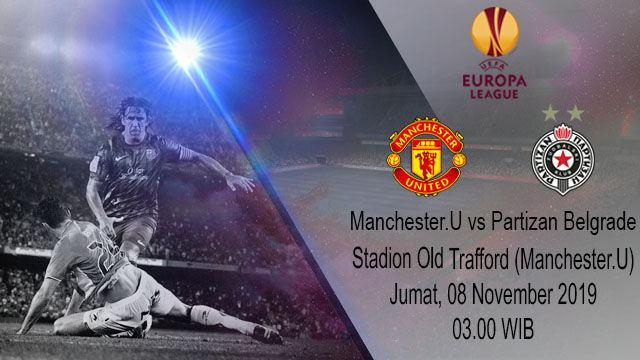 Prediksi Manchester United vs Partizan Belgrade 08 November 2019