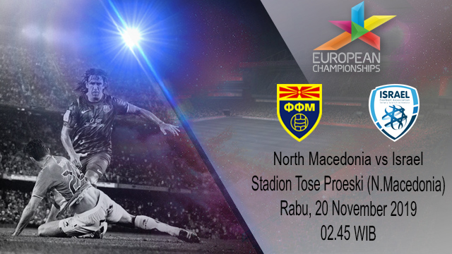 Prediksi North Macedonia vs Israel 20 November 2019