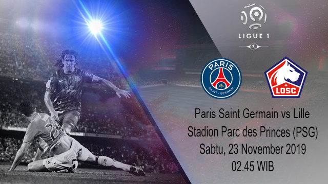 Prediksi Paris Saint Germain vs Lille 23 November 2019
