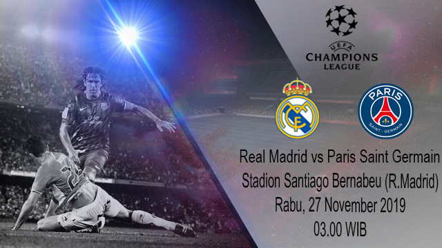 Prediksi Real Madrid vs Paris Saint Germain 27 November 2019