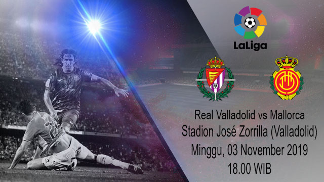 Prediksi Real Valladolid vs Mallorca 03 November 2019