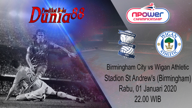 Prediksi Birmingham City vs Wigan Athletic 01 Januari 2020
